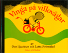 """Vinga på villovägar"" a children's book by Lotta Geffenblad and Gun Jacobson"